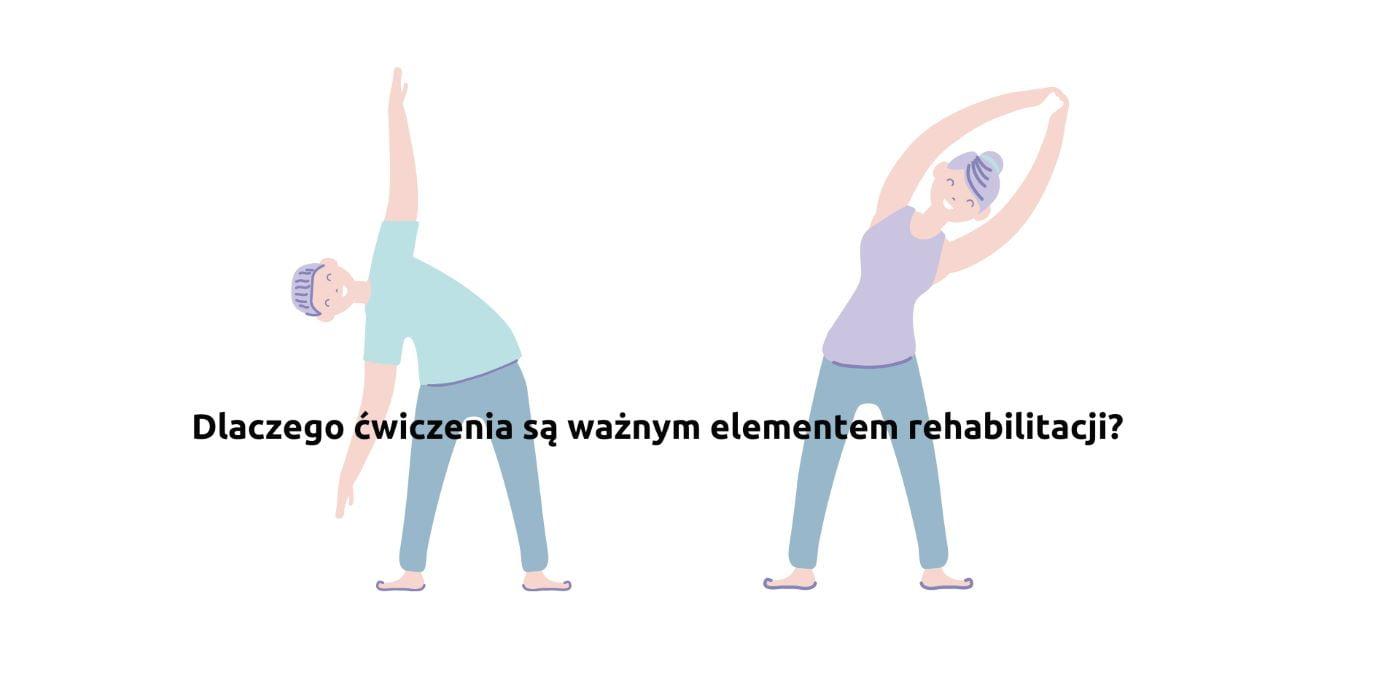 Dla czego cwiczenia to najważniejszy element rehabilitacji